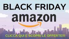 Black Friday Amazon migliori offerte
